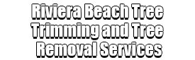Riviera Beach Tree Trimming and Tree Removal Services Logo-We Offer Tree Trimming Services, Tree Removal, Tree Pruning, Tree Cutting, Residential and Commercial Tree Trimming Services, Storm Damage, Emergency Tree Removal, Land Clearing, Tree Companies, Tree Care Service, Stump Grinding, and we're the Best Tree Trimming Company Near You Guaranteed!